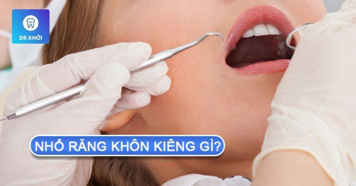 nhổ răng khôn kiêng gì
