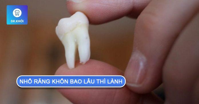 nhổ răng khôn bao lâu thì lành