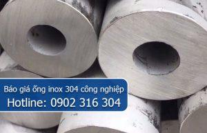 báo giá ống inox 304 công nghiệp