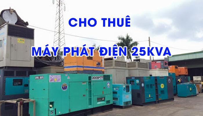 Tại sao các dịch vụ cho thuê máy phát điện 25KVA được ưa chuộng?